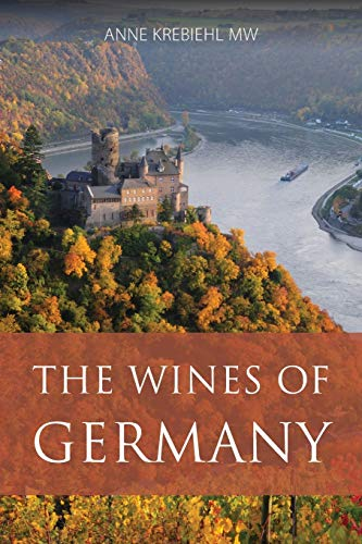 The wines of Germany (The Classic Wine Library) by Anne Krebiehl