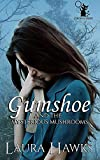 Gumshoe And The Mysterious Mushrooms (Gumshoe Mysteries Book 1)