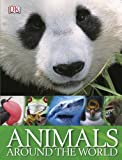 Animals Around the World, Dorling Kindersley Publishing Staff, 0756658187