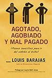 Agotado, Agobiado y Mal Pagado, Louis Barajas, 1602551154