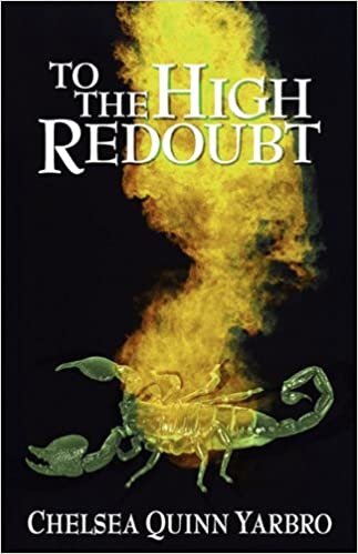 To The High Redoubt Yarbro Chelsea Quinn 9780759299504 Amazon Com Books