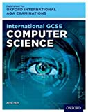 Oxford International AQA Examinations: International GCSE Computer Science