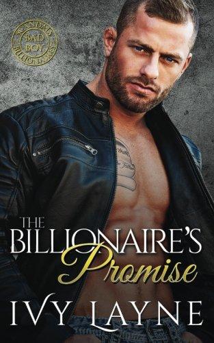 The Billionaire's Promise (A 'Scandals of the Bad Boy Billionaires' Romance) (Volume 4)