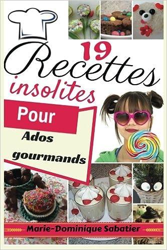 Amazon Fr 19 Recettes Insolites Pour Ados Gourmands1 Des