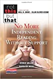 No More Independent Reading Without Support
