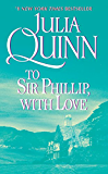 To Sir Phillip, With Love (Bridgertons Book 5)