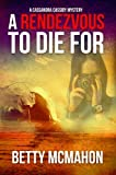 Front cover for the book A Rendezvous to Die For by Betty McMahon