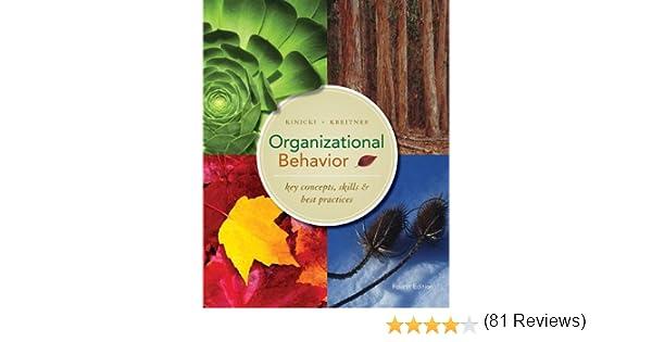 organizational behavior key concepts skills best practices organizational behavior key concepts skills best practices angelo kinicki robert kreitner 9780073381411 com books