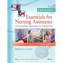 Lippincott's Essentials for Nursing Assistants: A Humanistic Approach to Caregiving [With Workbook]