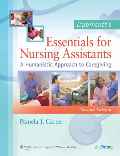Lippincott's Essentials for Nursing Assistants: A Humanistic Approach to Caregiving by Brand: Lippincott Williams n Wilkins