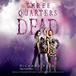 Three Quarters Dead | Richard Peck