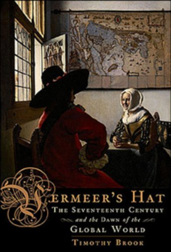 Vermeers Hat: The Seventeenth Century And The Dawn Of The Global World pdf epub
