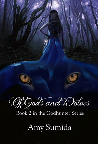 (Of Gods and Wolves: Book 2 in The Godhunter Series)