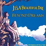 Beyond Dreams (Remastered With Bonus Track) by It's A Beautiful Day (2013-08-06)
