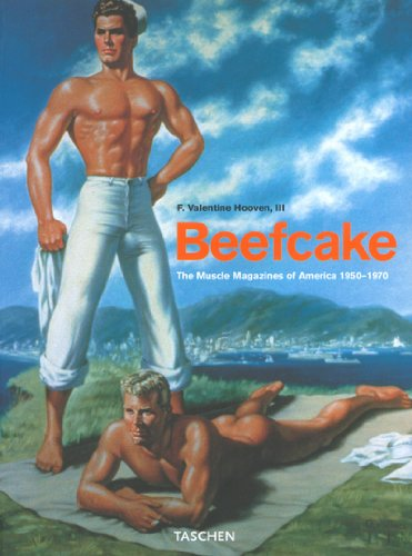 Beefcake: The Muscle Magazines of America, 1950-1970