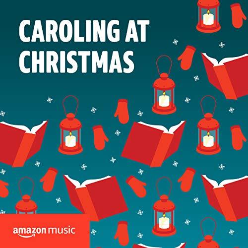 Caroling at Christmas (Hymns Christmas Time Old)