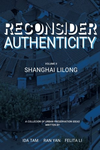 Reconsidering Authenticity Volume 2: Shanghai Lilong
