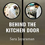 Behind the Kitchen Door | Saru Jayaraman