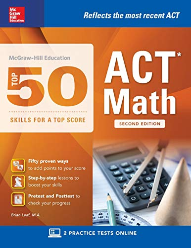 McGraw-Hill Education: Top 50 ACT Math Skills for a Top Score, Second Edition (McGraw-Hill Education Top 50 Skills for a Top - Top Urn