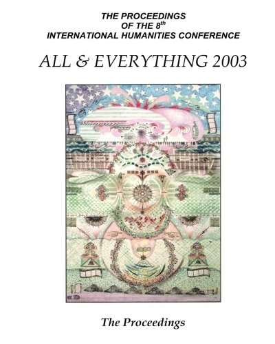 The Proceedings Of The 8th International Humanities Conference: All & Everything 2003 PDF