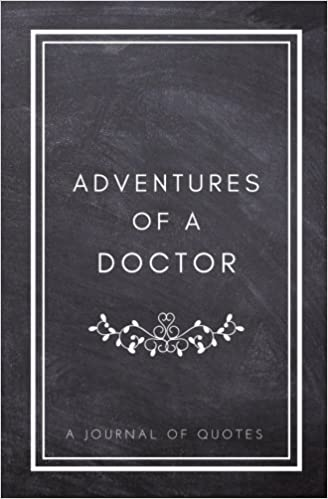 Adventures Of A Doctor A Journal Of Quotes Prompted Quote Journal Mesmerizing Quote Book