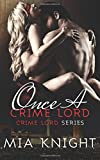 Once A Crime Lord (Crime Lord Series) (Volume 3)