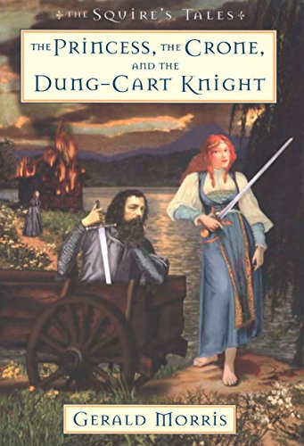 The Princess, the Crone, and the Dung-Cart Knight (The Squire's Tales Book 6) -