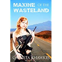 Maxine of the Wasteland: A Post Apocalyptic Erotic Novel