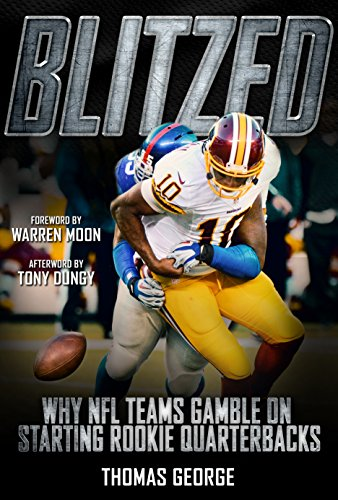 Thomas Football Nfl Jones (Blitzed: Why NFL Teams Gamble on Starting Rookie Quarterbacks)
