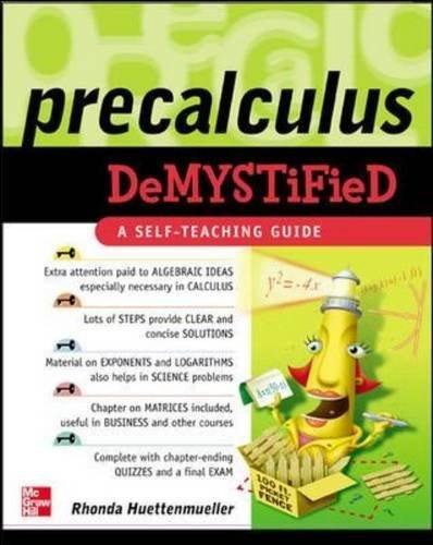 Pre-Calculus Demystified: A Self-teaching Guide by Rhonda Huettenmueller (2005-03-01)