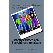 Another Dimension: The Ultimate Amalgam