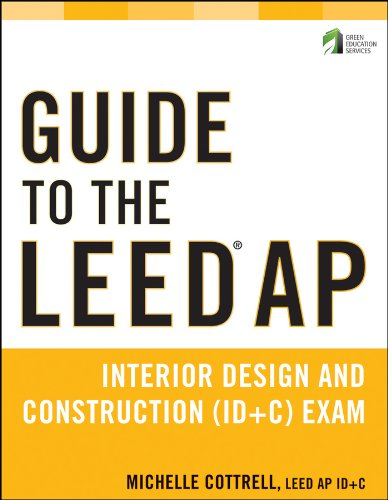 Guide to the LEED AP Interior Design and Construction (ID+C) Exam - Michelles Designs