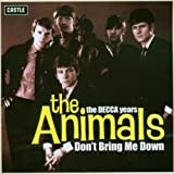 Don't Bring Me Down - The Decca Years By The Animals (2003-08-04)