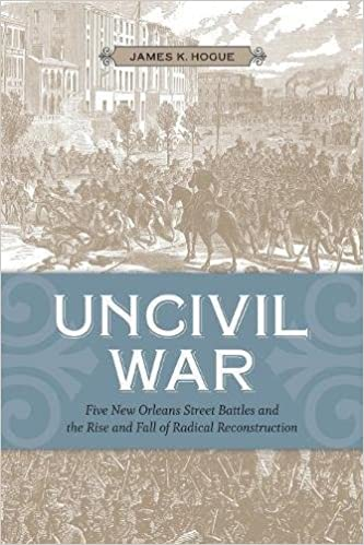 Uncivil War Five New Orleans Street Battles And The Rise And Fall
