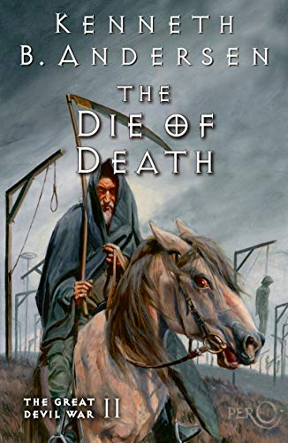 The Die of Death: The Great Devil War II by [Andersen, Kenneth B., Andersen, Kenneth Bøgh]