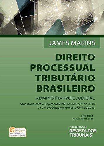 Direito Processual Tributário Brasileiro. Administrativo e Judicial