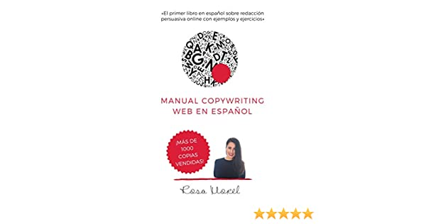 Manual Copywriting Web en Español: Aprende a escribir para vender online con técnicas copywriting (Spanish Edition) - Kindle edition by Rosa Morel.