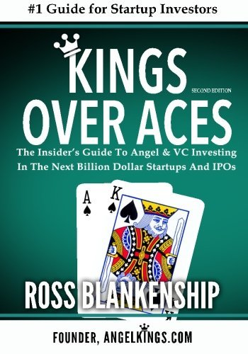 Kings over Aces: The Insider's Guide to Angel and VC Investing in The Next Billion Dollar Startups and IPOs PDF