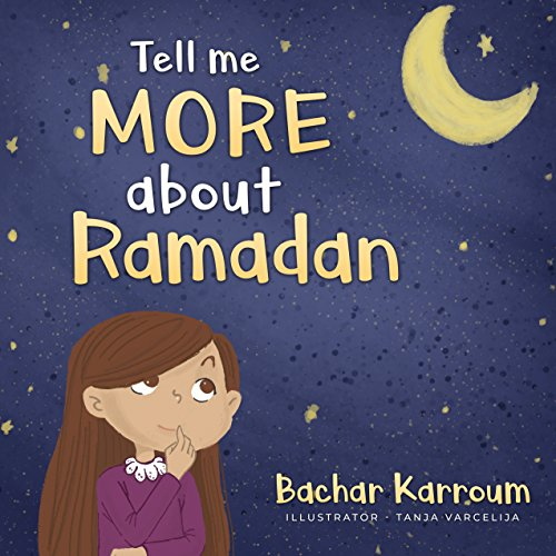 - Tell me more about Ramadan: (Islamic books for kids)