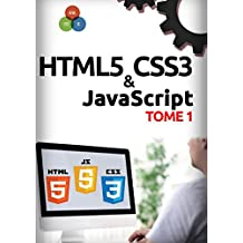 HTML5, CSS3, JavaScript Tome 1 (French Edition)