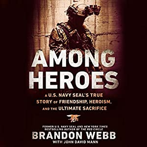 Among Heroes: A U.S. Navy SEAL's True Story of Friendship, Heroism, and the Ultimate Sacrifice Hörbuch