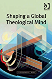 Shaping a Global Theological Mind