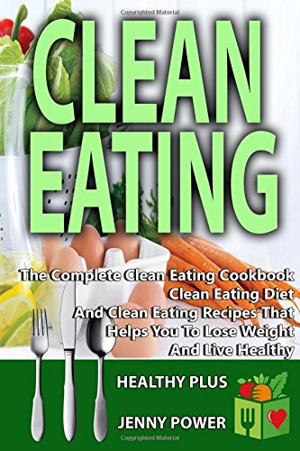 Clean Eating Complete Cookbook Healthy