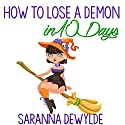 How to Lose a Demon in 10 Days Audiobook by Saranna DeWylde Narrated by Hollie Jackson