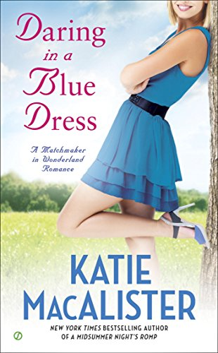 Daring In A Blue Dress A Matchmaker In Wonderland Book 3 Kindle