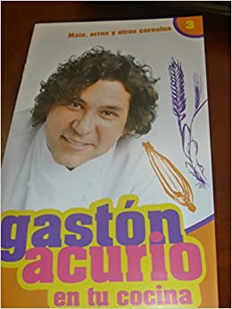 Maiz, Arroz Y Otros Cereales By Gaston Acurio: Gaston Acurrio: 9786124032332: Amazon.com: Books
