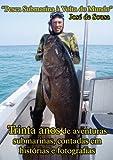 Pesca Submarina à Volta do Mundo (Portuguese Edition)