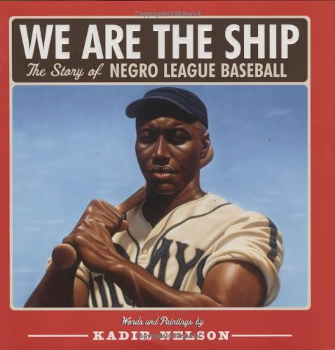 We Are the Ship: The Story of Negro League Baseball by Hyperion (Image #3)