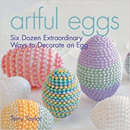 Buy Artful Eggs: Six Dozen Extraordinary Ways to Decorate an