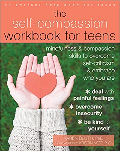 amazon com the self compassion workbook for teens mindfulness and
